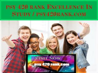 psy 420 rank Excellence In Study / psy420rank.com