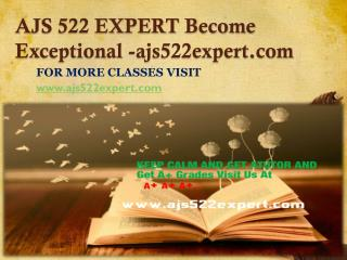 AJS 522 EXPERT Become Exceptional-ajs522expert.com