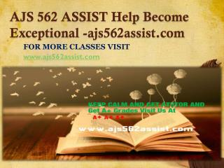 AJS 562 ASSIST Become Exceptional-ajs562assist.com
