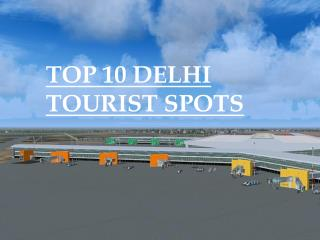 Top Ten tourist spots of the famous  Delhi