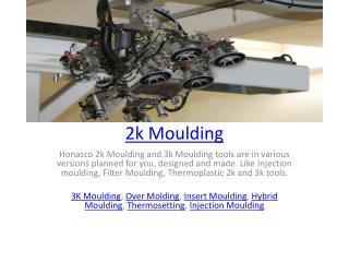 2k Moulding
