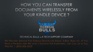 Take Kindle support if you want to transfer documents wirelessly to your Kindle