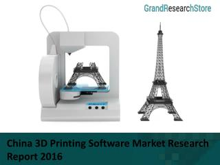 China 3D Printing Software Market Research Report 2016