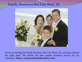 Sedation Dentist Sun City West, AZ