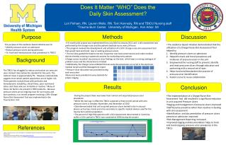 Does It Matter  WHO  Does the  Daily Skin Assessment  Lori Pelham, RN. Lauren Wells, RN. Terri Kennedy, RN and TBICU Nur