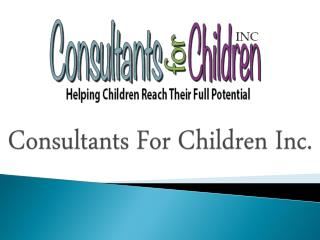 Consultants for Children Inc