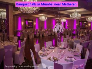 Banquet halls in Mumbai near Matheran