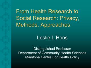 From Health Research to Social Research: Privacy, Methods, Approaches