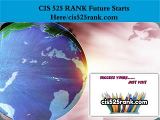 CIS 525 RANK Future Starts Here/cis525rank.com