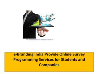 e-Branding India Provide Online Survey Programming Services for Students and Companies