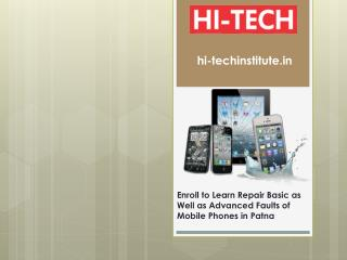 Enroll to Learn Repair Basic as Well as Advanced Faults of Mobile Phones in Patna