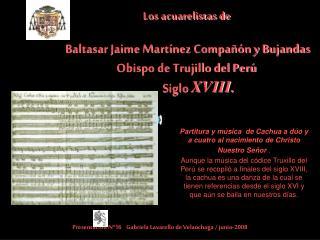 Los acuarelistas de    Baltasar Jaime Mart nez Compa  n y Bujandas Obispo de Trujillo del Per            Siglo XVIII.