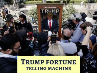Trump fortune telling machine