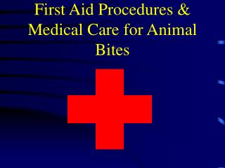 First Aid Procedures  Medical Care for Animal Bites