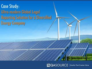 Case Study Ultra-Modern Global Legal Reporting Solution for a Diversified Energy Company