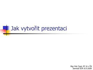 Jak vytvorit prezentaci