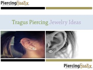 Tragus Piercing Jewelry Ideas - Piercing Easily