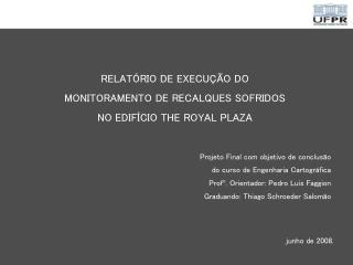 RELAT RIO DE EXECU  O DO  MONITORAMENTO DE RECALQUES SOFRIDOS  NO EDIF CIO THE ROYAL PLAZA