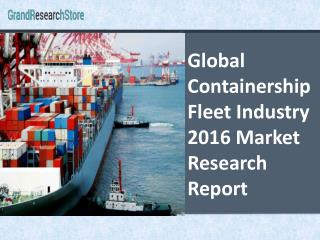 Global Containership Fleet Industry 2016 Market Research Report