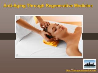 Anti-Aging Through Regenerative Medicine