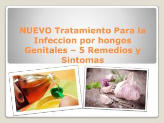 NUEVO Tratamiento Para la Infeccion por hongos Genitales � 5 Remedios y Sintomas