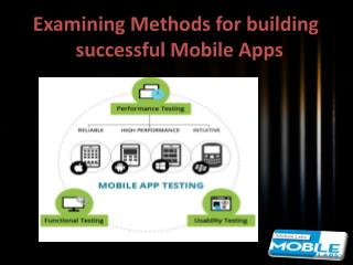 Examining Methods for building successful Mobile Apps