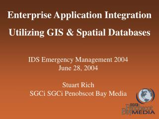 Enterprise Application Integration  Utilizing GIS  Spatial Databases