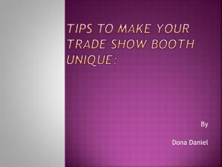 Tips to make your trade show booth unique