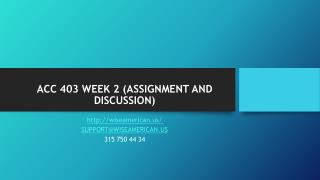ACC 403 WEEK 2 (ASSIGNMENT AND DISCUSSION)