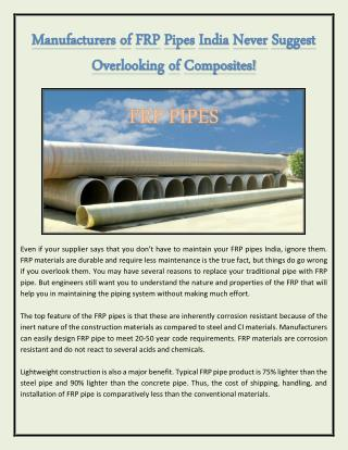 Manufacturers of FRP Pipes India Never Suggest Overlooking of Composites!