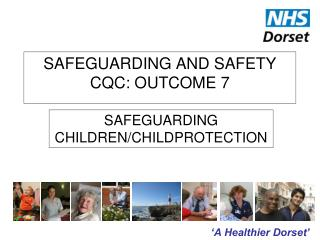 SAFEGUARDING AND SAFETY CQC: OUTCOME 7