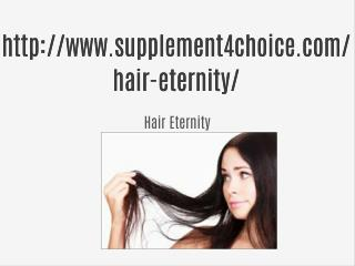 http://www.supplement4choice.com/hair-eternity/