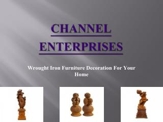 Wrought Iron Furniture Decoration For Your Home – Channel Enterprises