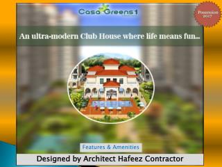 Casa Greens 1 offers unmatched modern amenities!