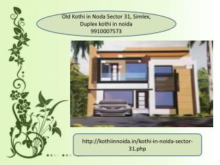 old Kothi for sale in Noda Sector 31, 9910007573 Duplex kothi in noida