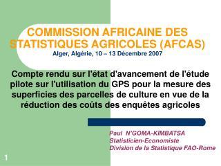 COMMISSION AFRICAINE DES STATISTIQUES AGRICOLES AFCAS Alger, Alg rie, 10   13 D cembre 2007