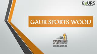 Gaur Sports Wood Sector 79 Noida Luxury Flats