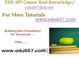 EDU 657 Course Real Tradition,Real Success / edu657dotcom
