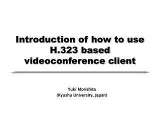 Introduction of how to use H.323 based  videoconference client