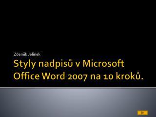Styly nadpisu v Microsoft Office Word 2007 na 10 kroku.