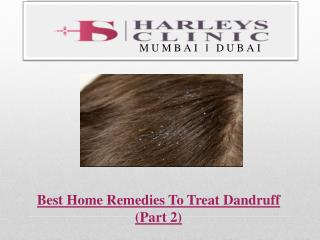 Best Home Remedies To Treat Dandruff (Part 2)