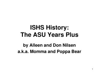 ISHS History:  The ASU Years Plus