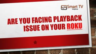 Are you facing playback issue on your Roku?