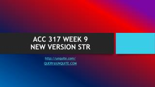 ACC 317 WEEK 9 NEW�VERSION STR