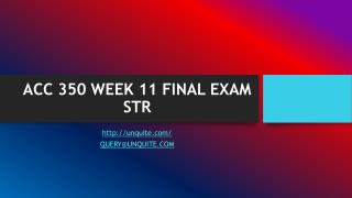 ACC 350 WEEK 11 FINAL EXAM STR