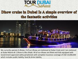 Dhow cruise in Dubai Is A simple overview of the fantastic activities