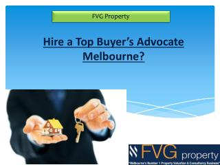 Hire a Top Buyer's Advocate Melbourne?