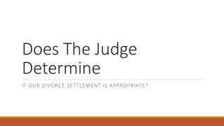 Regarding If Our Divorce Settlement Is Acceptable Does The Judge Decide This