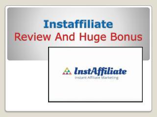 Instaffiliate Review And Huge Bonus