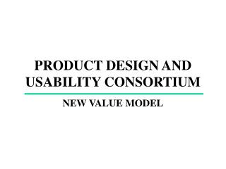 PRODUCT DESIGN AND USABILITY CONSORTIUM